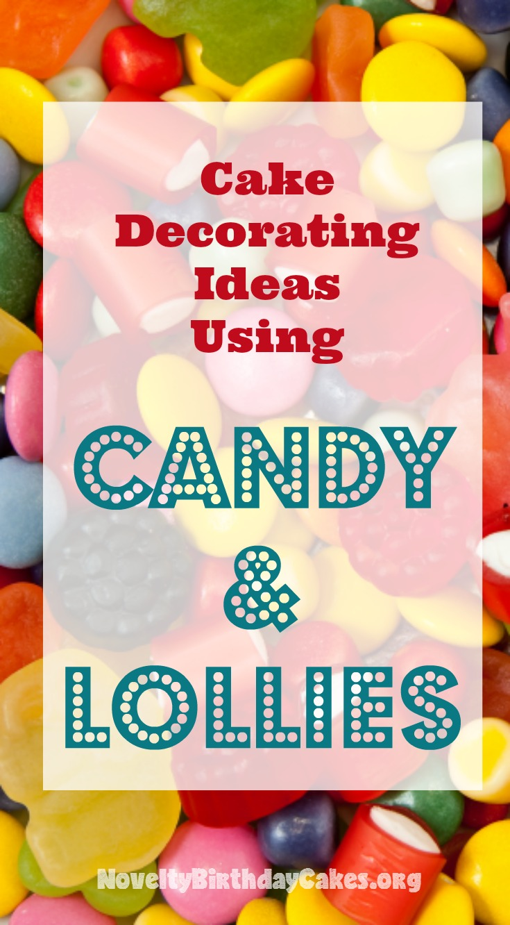 Cake Decorating Ideas Using Candy And Lollies - NoveltyBirthdayCakes.org