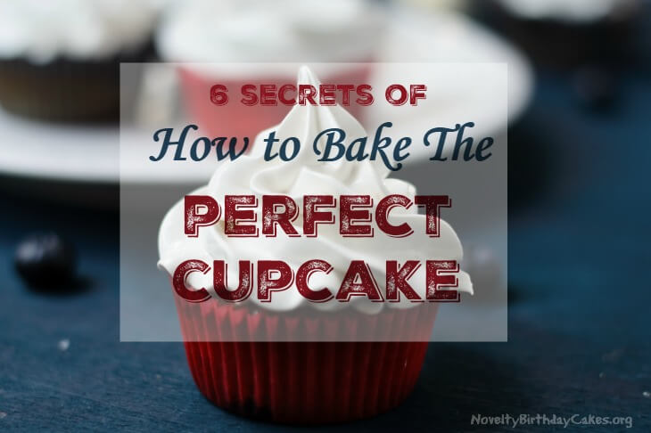 6 Secrets Of How To Bake The Perfect Cupcake