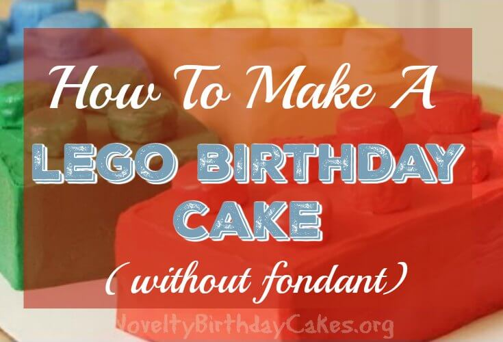 How to Make a Lego Birthday Cake